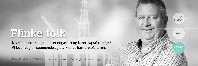 Flinke folk. Drømmer du om å jobbe i et engasjert og kunnskapsrikt miljø? Vi lover deg en spennende og utviklende karriere på Jæren. Kåre Stokkeland, CEO Depro, leverer avanserte løsninger til oljebransjen.